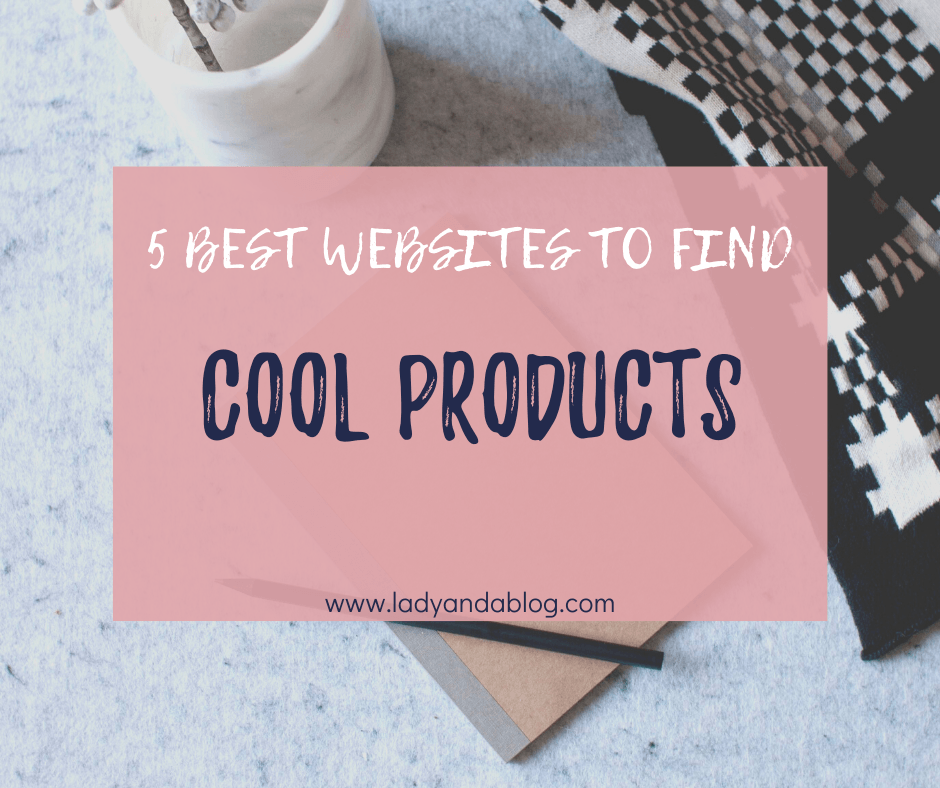 Best Websites to Find Cool Products